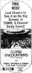 Final week of 'Close Encounters of the Third Kind' at the Regency Theatre.  'Last Chance to See it on the Big Screen, in 70mm, 6 Channel Dolby Sound!'