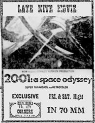 Late night showings of 2001: A Space Odyssey at Trolley Corners, in 70mm.