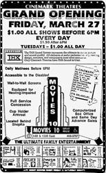 Grand Opening ad for Movies 10, featuring THX certification,wall-to-wall screens, full service concessions, cup holder armrests, and computerized box office with same day advance ticket sales.