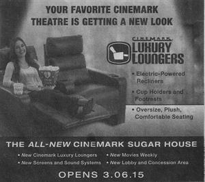 """Newspaper ad with the reopening date, 3.06.15. """"Your favorite Cinemark theatre is getting a new look. Electric-powered recliners. Cup holders and footrests. Oversize, plush, comfortable seating. The All-New Cinemark Sugar House. New Cinemark Luxury Loungers. New movies weekly. New screens and sound systems. New lobby and concession area."""" - , Utah"""