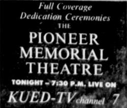 Advertisement for full coverage of the dedication ceremonies of the Pioneer Memorial Theatre on KUED TV.