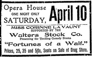 Fortunes of a Waif at the Opera House for one night only, featuring Miss Corrine La Vaunt and the Walter Stock Company. - , Utah