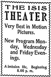 """The Isis Theater.  Very Best in Motion Pictures. New Program Monday, Wednesday and Friday Evenings.  Admission 10c, Beginning 8:00 p. m."" - , Utah"