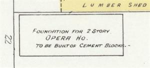 """On the 1908 Sanborn fire insurance map, Thomas Hall was marked as a """"foundation for 2-story Opera House, to be built of cement blocks."""" - , Utah"""