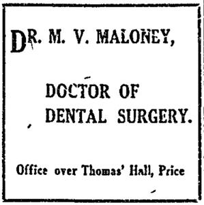 "An advertisement for Dr. M. V. Maloney, ""doctor of dental surgery,"" in an office over Thomas' Hall. - , Utah"