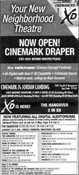 """Now Open"" ad for the Cinemark Draper. ""Your New Neighborhood Theatre."" - , Utah"