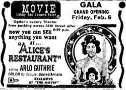 """Advertisement for """"Alice's Restaurant"""" at The Movie in the lobby of the Ben Lomond Hotel. """"Gala Grand Opening Friday, Feb. 6. Ogden's Luxury Theater."""""""