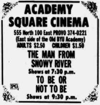 Possibly the last day of normal operations at the Academy Square Cinema, with showings of The Man From Snow River and To Be or Not To Be.  The ad identifies the theater as being on the 'east side of the Old BYU Academy.' - , Utah