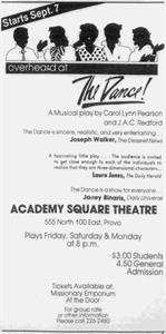The Dance!, a musical play, starts 7 September 1984 at the Academy Square Theatre, 555 North 100 East. - , Utah