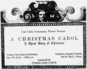 Utah Valley Community Theatre presents A Christmas Carol at the Academy Square Theatre in December 1984. - , Utah