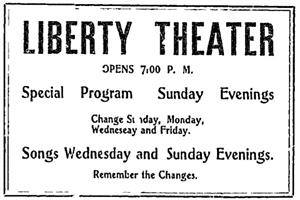 Advertisement for the Liberty Theater, with changes in program every Sunday, Monday, Wednesday, and Friday. - , Utah