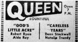 God's Little Acre and Careless Years at the Queen in 1958. - , Utah