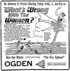 """Ad for """"What's Wrong With the Women?"""" at the Ogden, """"Pick O' the Pictures."""" - , Utah"""