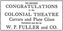 """We extend congratulations to the Colonial Theatre.  Carrara and plate glass furnished and set by W. P. Fuller and Co."" - , Utah"