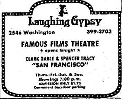 The Famous Films Theatre opened in the Laughing Gypsy mall on 14 April 1977, with Clark Gable and Spencer Tracy in 'San Francisco.'  The theater had 'convenient backdoor parking.' - , Utah