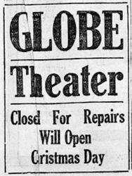 """Globe Theater closed for repairs. Will open Christmas Day."" - , Utah"