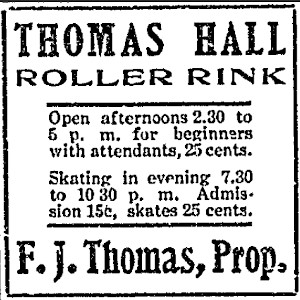 Ad for the Thomas Hall Roller Rink, with F. J. Thomas, proprietor. - , Utah