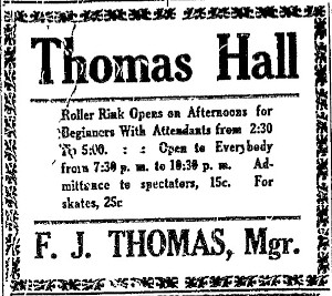 Advertisement for the roller rink at Thomas Hall in 1909. Admission was 15 cents for spectators and 25 cents for skaters. - , Utah