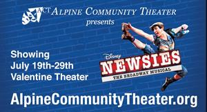 Advertisement for Disney's Newsies, The Broadway Musical, presented by Alpine Community Theater at the Valentine Theater. - , Utah