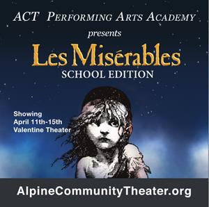 Advertisement for <em>Les Miserables School Edition</em>, presented by the ACT Performing Arts Academy in April 2019 at the Valentine Theater. - , Utah