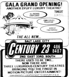 The newspaper ad for the gala grand opening of Century 23 makes it appear that the theater is a new construction, rather than just splitting of the Century 22 auditorium. The ad boasts of 'all rocking chair loges,' 'computerized projection,' and 'acres of free parking.'  'There used to be two... Now there are three luxurious Century Theatres bringing you the finest in motion picture entertainment! Conveniently located next to Century 21 & 22.' - , Utah